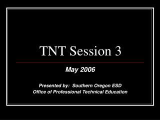 TNT Session 3