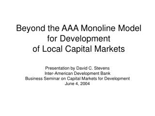 Beyond the AAA Monoline Model  for Development  of Local Capital Markets