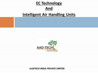 EC Technology  And Intelligent Air Handling Units