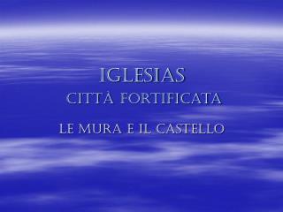 Iglesias città fortificata