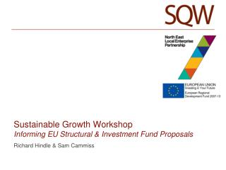 Sustainable Growth Workshop Informing EU Structural & Investment Fund Proposals