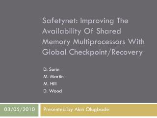 Safetynet : Improving The Availability Of Shared Memory Multiprocessors With Global Checkpoint/Recovery