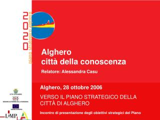 Alghero  città della conoscenza Relatore: Alessandra Casu