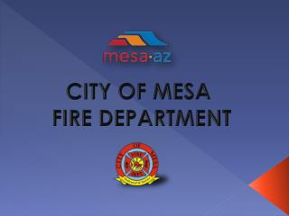 CITY OF MESA  FIRE DEPARTMENT