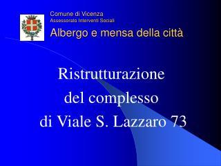 Comune di Vicenza Assessorato Interventi Sociali Albergo e mensa della città