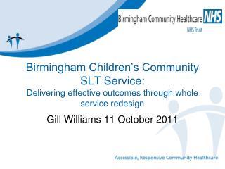Birmingham Children's Community SLT Service: Delivering effective outcomes through whole service redesign