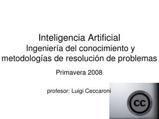 Inteligencia Artificial  Ingeniería del conocimiento y metodologías de resolución de problemas