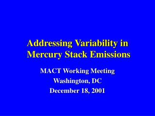 Addressing Variability in   Mercury Stack Emissions