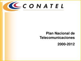 Plan Nacional de Telecomunicaciones 2000-2012