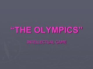 �THE OLYMPICS�