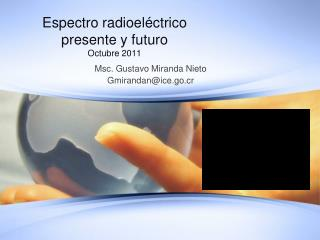 Espectro radioeléctrico presente y futuro Octubre 2011