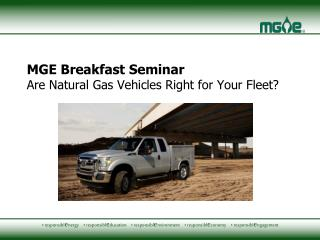 MGE Breakfast Seminar Are Natural Gas Vehicles Right for Your Fleet?