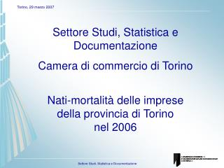 Settore Studi, Statistica e Documentazione Camera di commercio di Torino Nati-mortalità delle imprese  della provincia