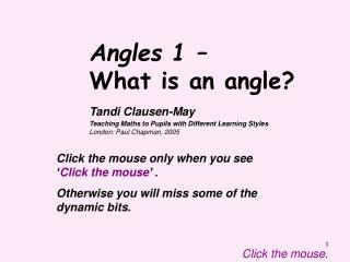 Angles 1 �  What is an angle?