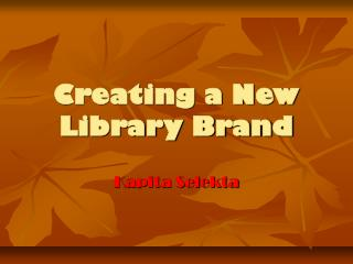 Creating a New Library Brand
