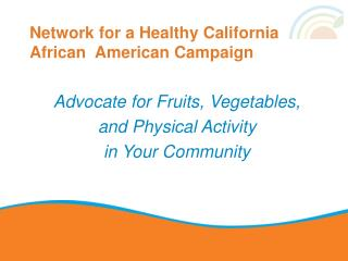 Network for a Healthy California African  American Campaign