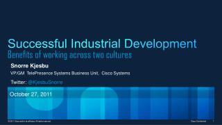 Successful Industrial Development  Benefits of working across two cultures