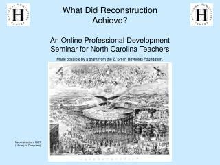 What Did Reconstruction Achieve? An Online Professional Development Seminar for North Carolina Teachers