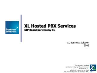 XL Hosted PBX Services SIP Based Services by XL