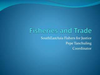 Fisheries and Trade