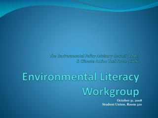 The Environmental Policy Advisory Council (EPAC)  & Climate Action Task Force (CATF)  Environmental Literacy Workgroup