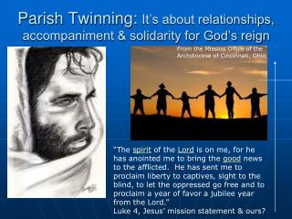 Parish Twinning:  It's about relationships, accompaniment & solidarity for God's reign