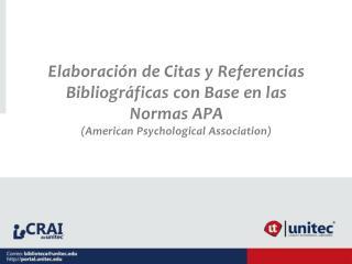 Elaboración  de  Citas  y  Referencias Bibliográficas  con  Base  en las  Normas APA ( American  Psychological Associat