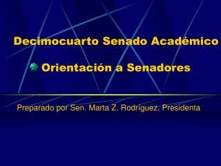 Decimocuarto Senado Académico Orientación a Senadores