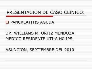 PRESENTACION DE CASO CLINICO: