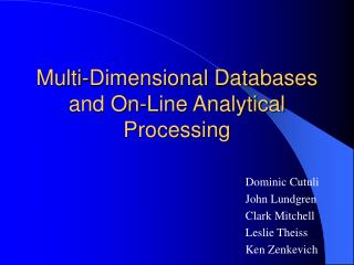 Multi-Dimensional Databases and On-Line Analytical Processing