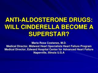 ANTI-ALDOSTERONE DRUGS: WILL CINDERELLA BECOME A SUPERSTAR?