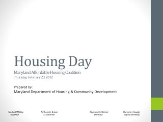 Housing Day Maryland Affordable Housing Coalition Thursday,  February 23, 2012
