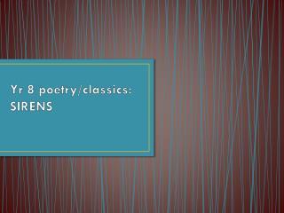 Yr  8 poetry/classics: SIRENS