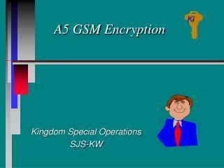 A5 GSM Encryption