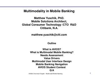Outline What is AVIOS? What is Multimodal Mobile Banking? Needs Assessment Value Drivers Multimodal User Interface Desi
