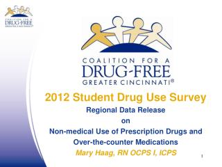 2012 Student Drug Use Survey Regional Data Release on Non-medical Use of Prescription Drugs and Over-the-counter Medica