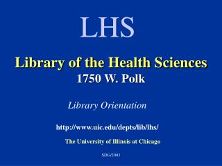 Library of the Health Sciences 1750 W. Polk