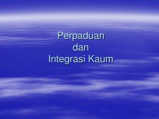 Perpaduan  dan  Integrasi Kaum