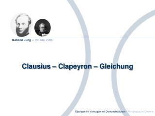 Clausius � Clapeyron � Gleichung
