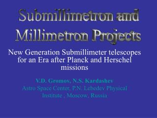 New Generation Submillimeter telescopes for an Era after Planck and Herschel missions
