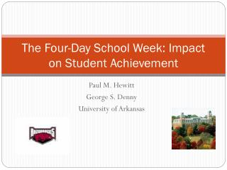 The Four-Day School Week: Impact on Student Achievement