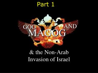 Gog and Magog Russia and the Non - Arab Invasion of Israel