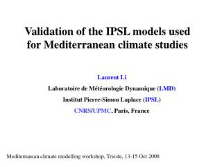 Validation of the IPSL models used for Mediterranean climate studies