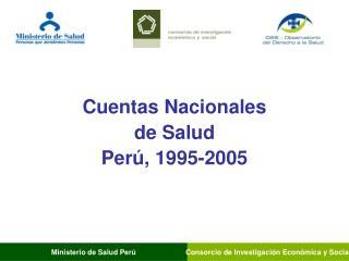Cuentas Nacionales  de Salud  Perú, 1995-2005