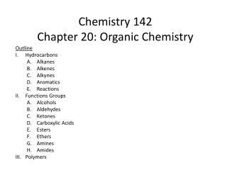Chemistry 142 Chapter 20: Organic Chemistry