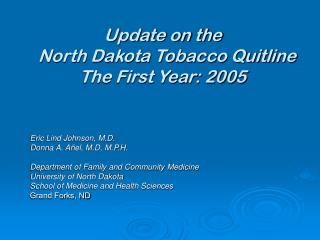 Update on the   North Dakota Tobacco Quitline The First Year: 2005