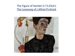 The Figure  of Hamlet  in  T.S.Eliot's The  Lovesong of J.Alfred Prufrock