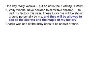 One day, Willy Wonka… put an ad in the  Evening Bulletin :