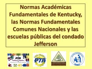 Normas Académicas Fundamentales de Kentucky, las Normas Fundamentales Comunes Nacionales y las escuelas públicas del co