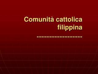 Comunità cattolica     filippina ............................